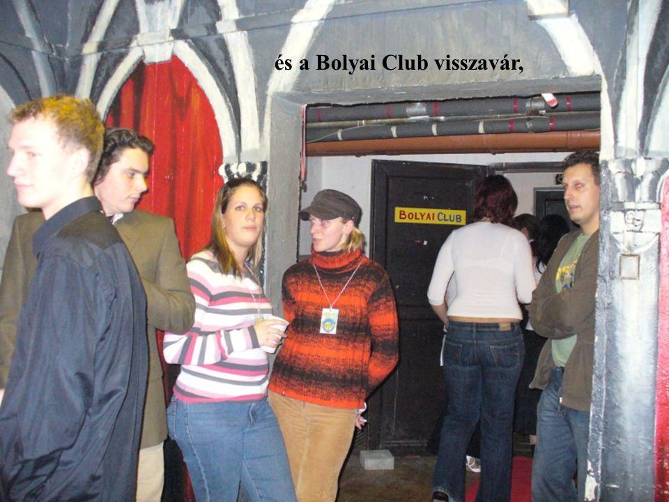 és a Bolyai Club visszavár,