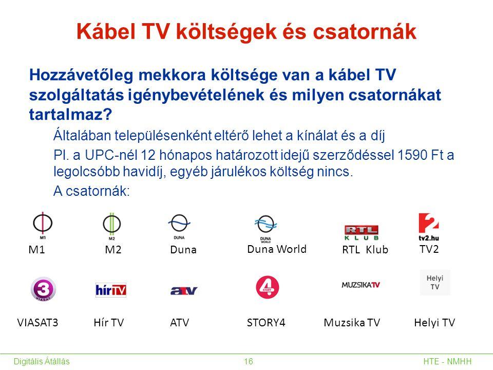 Kábel TV költségek és csatornák Hozzávetőleg mekkora költsége van a kábel TV szolgáltatás igénybevételének és milyen csatornákat tartalmaz? Általában