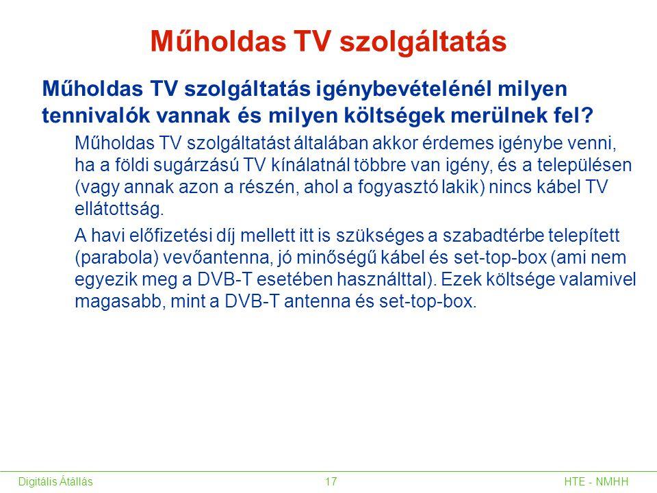 Műholdas TV szolgáltatás Műholdas TV szolgáltatás igénybevételénél milyen tennivalók vannak és milyen költségek merülnek fel? Műholdas TV szolgáltatás
