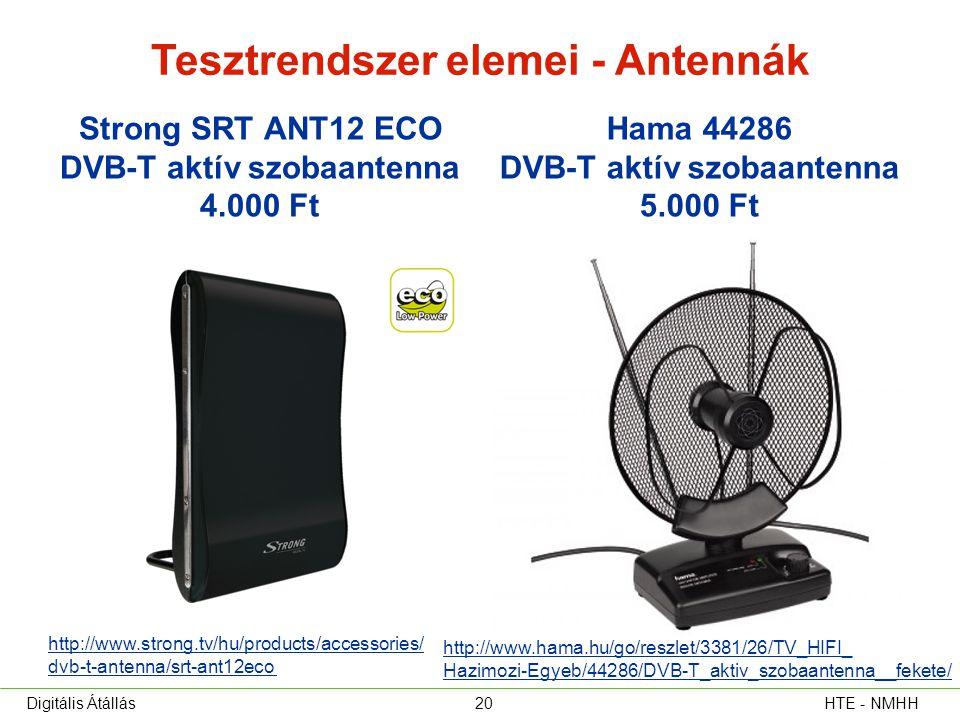 Tesztrendszer elemei - Antennák Strong SRT ANT12 ECO DVB-T aktív szobaantenna 4.000 Ft Hama 44286 DVB-T aktív szobaantenna 5.000 Ft HTE - NMHHDigitáli