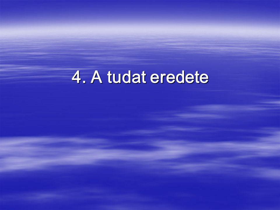 4. A tudat eredete