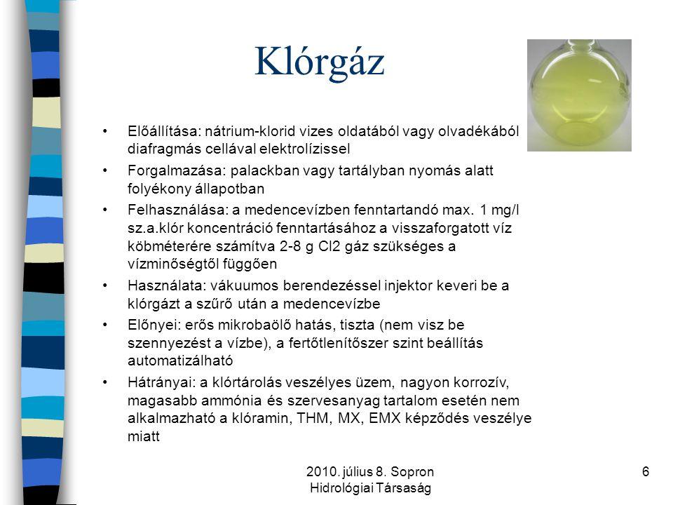 2010. július 8. Sopron Hidrológiai Társaság 6 Klórgáz •Előállítása: nátrium-klorid vizes oldatából vagy olvadékából diafragmás cellával elektrolízisse