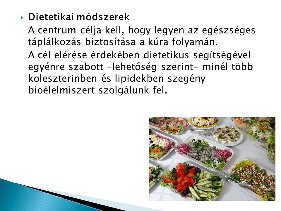  Dietetikai módszerek A centrum célja kell, hogy legyen az egészséges táplálkozás biztosítása a kúra folyamán.