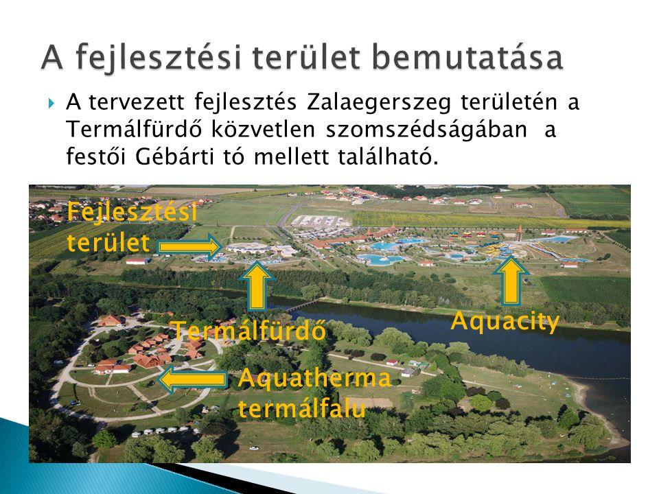  A tervezett fejlesztés Zalaegerszeg területén a Termálfürdő közvetlen szomszédságában a festői Gébárti tó mellett található.