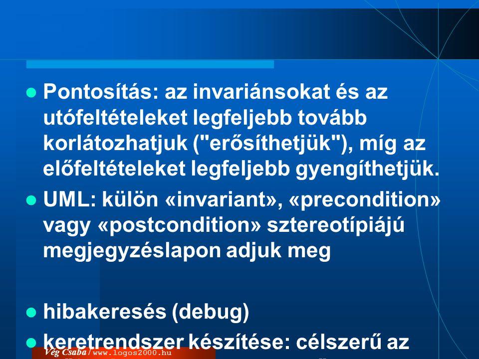 Vég Csaba / www.logos2000.hu Műveletek végrehajtási módja  {sequential} ( szekvenciális ): egyszerű szekvenciális végrehajtás; a használóknak kell biztosítaniuk, hogy egy objektumnak azonos időben (konkurensen) nem hívjuk meg több műveletét.