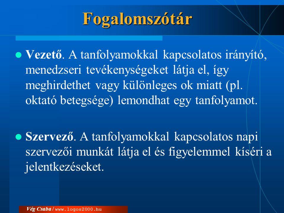 Vég Csaba / www.logos2000.huAktor  «actor» sztereotípiájú osztály, ikonja: pálcikaember  az aktor elnevezése egy téglalapba is írható