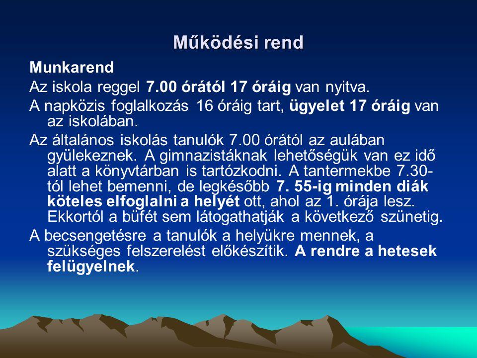 Működési rend Munkarend Az iskola reggel 7.00 órától 17 óráig van nyitva.