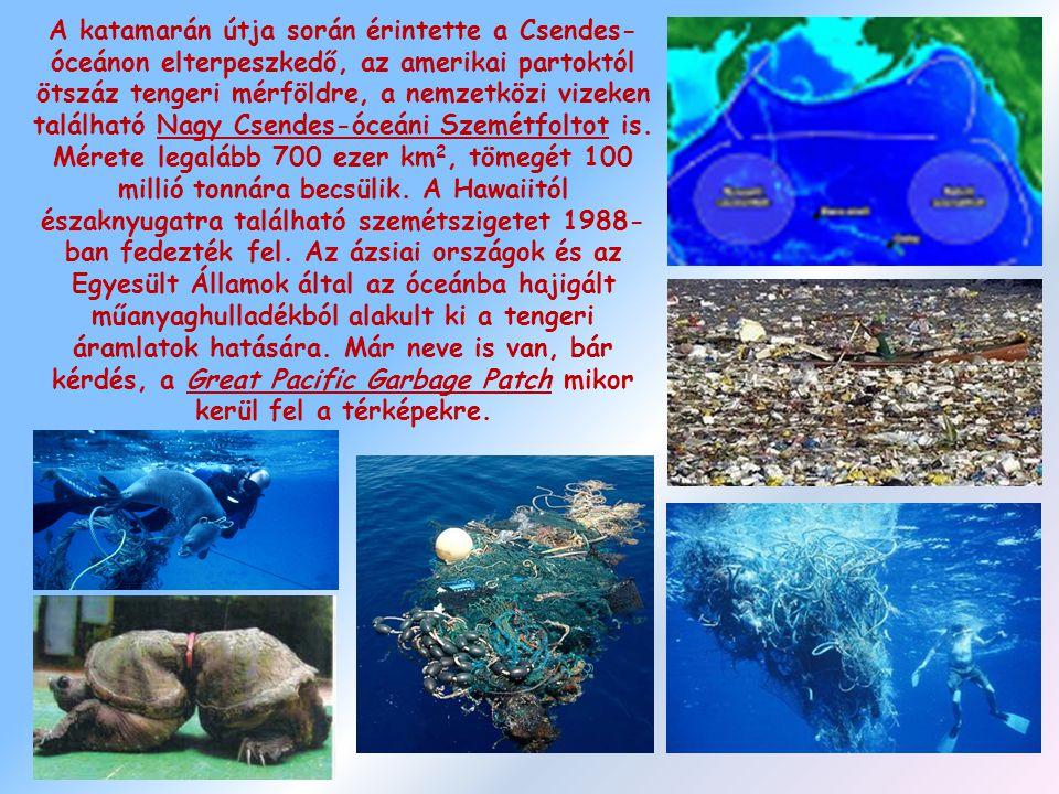 A katamarán útja során érintette a Csendes- óceánon elterpeszkedő, az amerikai partoktól ötszáz tengeri mérföldre, a nemzetközi vizeken található Nagy Csendes-óceáni Szemétfoltot is.