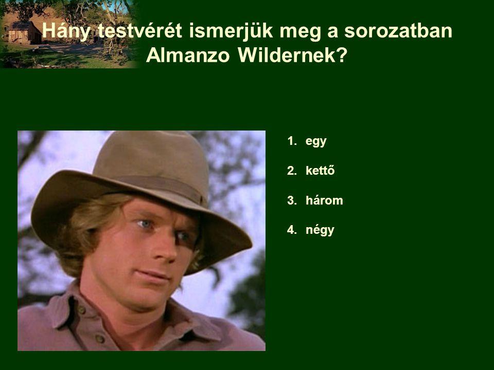 Hány testvérét ismerjük meg a sorozatban Almanzo Wildernek? 1.egy 2.kettő 3.három 4.négy
