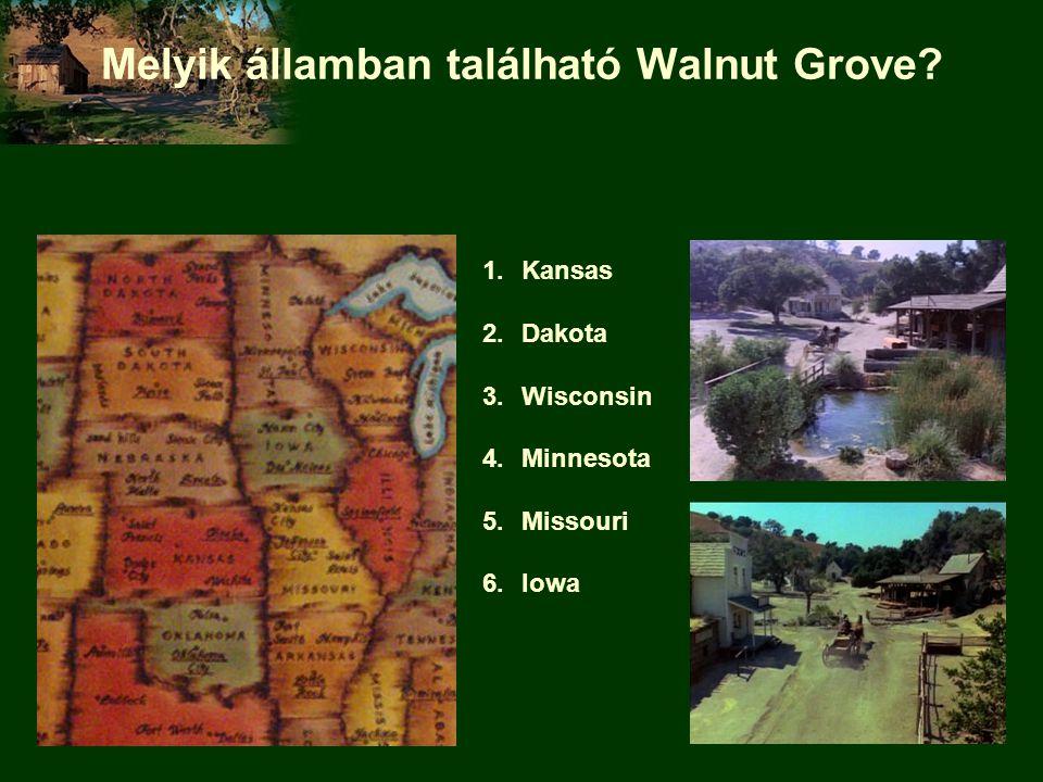 Melyik államban található Walnut Grove? 1.Kansas 2.Dakota 3.Wisconsin 4.Minnesota 5.Missouri 6.Iowa