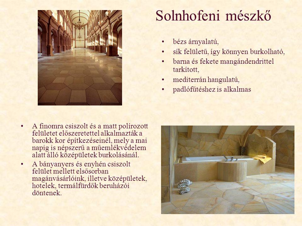 Solnhofeni mészkő •A finomra csiszolt és a matt polírozott felületet előszeretettel alkalmazták a barokk kor építkezéseinél, mely a mai napig is népsz