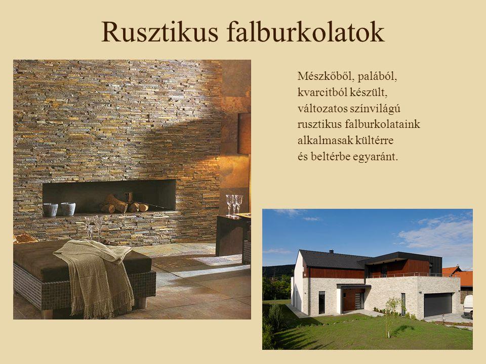 Rusztikus falburkolatok Mészkőből, palából, kvarcitból készült, változatos színvilágú rusztikus falburkolataink alkalmasak kültérre és beltérbe egyará