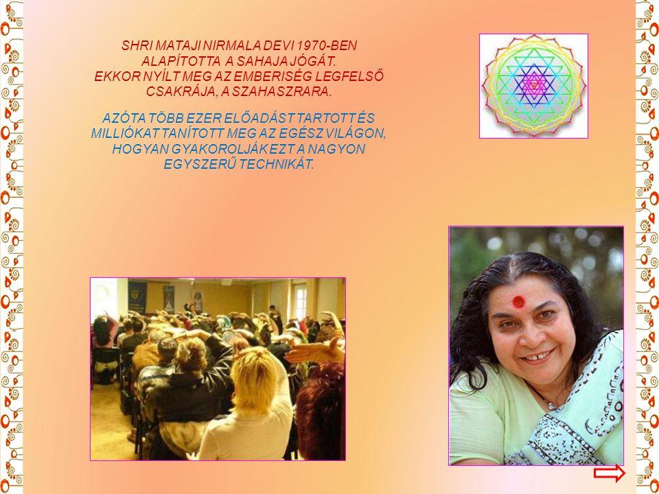 2010-ben 40 Éves A Sahaja Meditáció Magyarországon 20 Éve Van Jelen Tapasztald Meg Te Is.