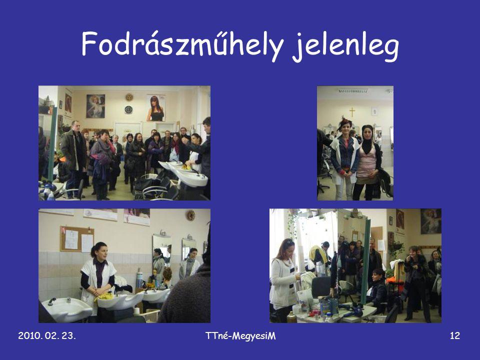 2010. 02. 23.TTné-MegyesiM12 Fodrászműhely jelenleg