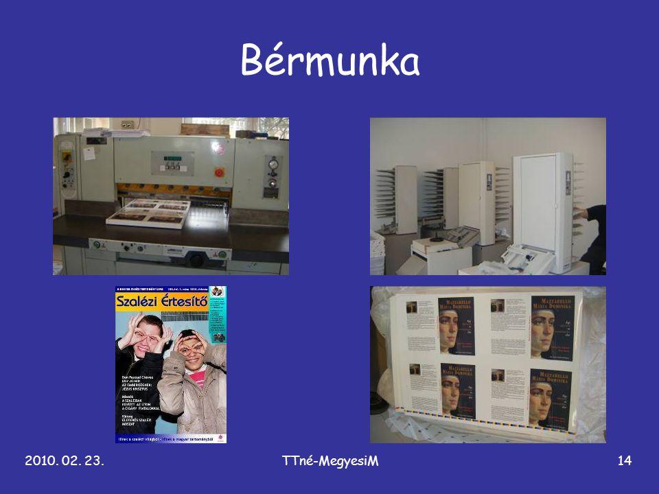 2010. 02. 23.TTné-MegyesiM14 Bérmunka