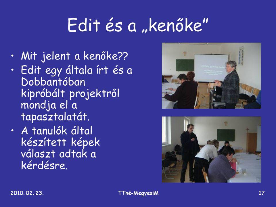 """2010. 02. 23.TTné-MegyesiM17 Edit és a """"kenőke"""" •Mit jelent a kenőke?? •Edit egy általa írt és a Dobbantóban kipróbált projektről mondja el a tapaszta"""