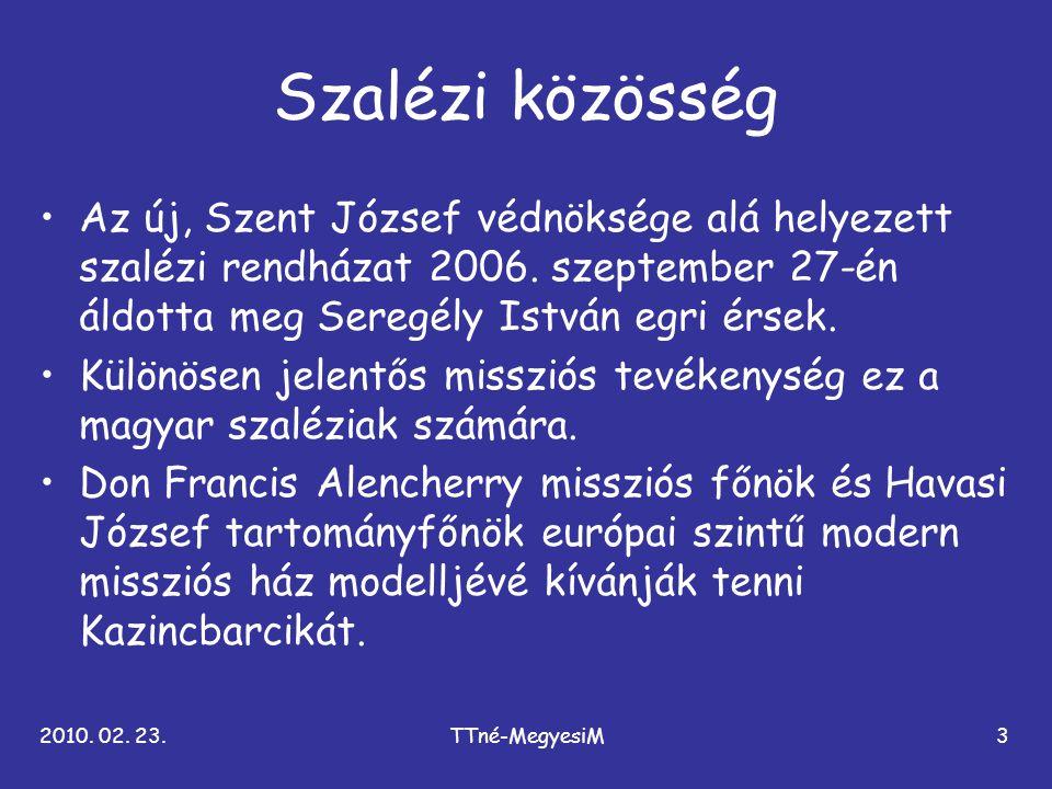 2010. 02. 23.TTné-MegyesiM3 Szalézi közösség •Az új, Szent József védnöksége alá helyezett szalézi rendházat 2006. szeptember 27-én áldotta meg Seregé