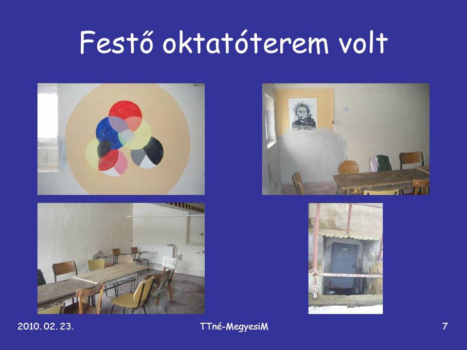 2010. 02. 23.TTné-MegyesiM7 Festő oktatóterem volt