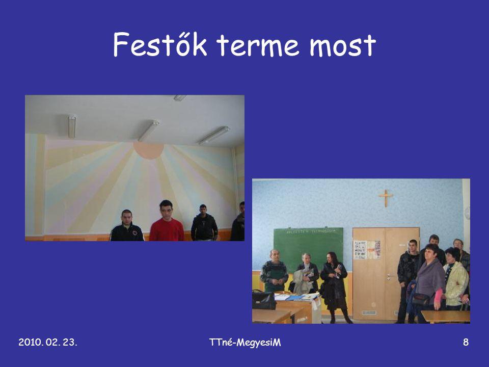 2010. 02. 23.TTné-MegyesiM8 Festők terme most