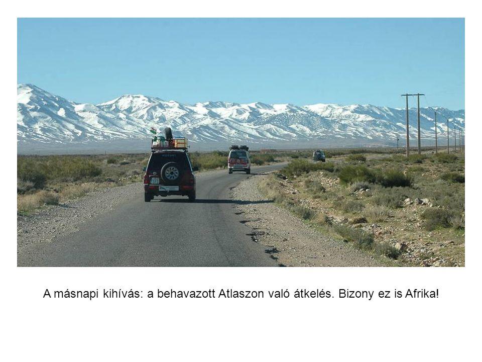 Itt már Északkelet-Marokkóban a Riff hegység felé haladunk.