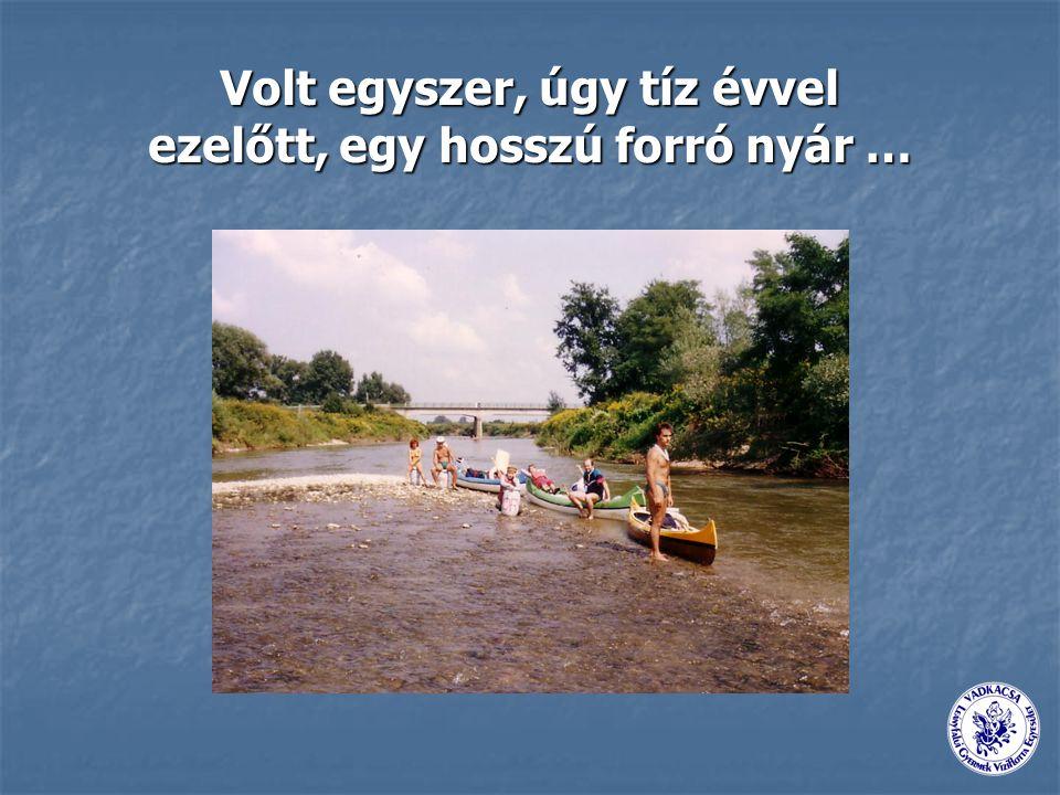…a folyó és a Vadkacsa visszavár!
