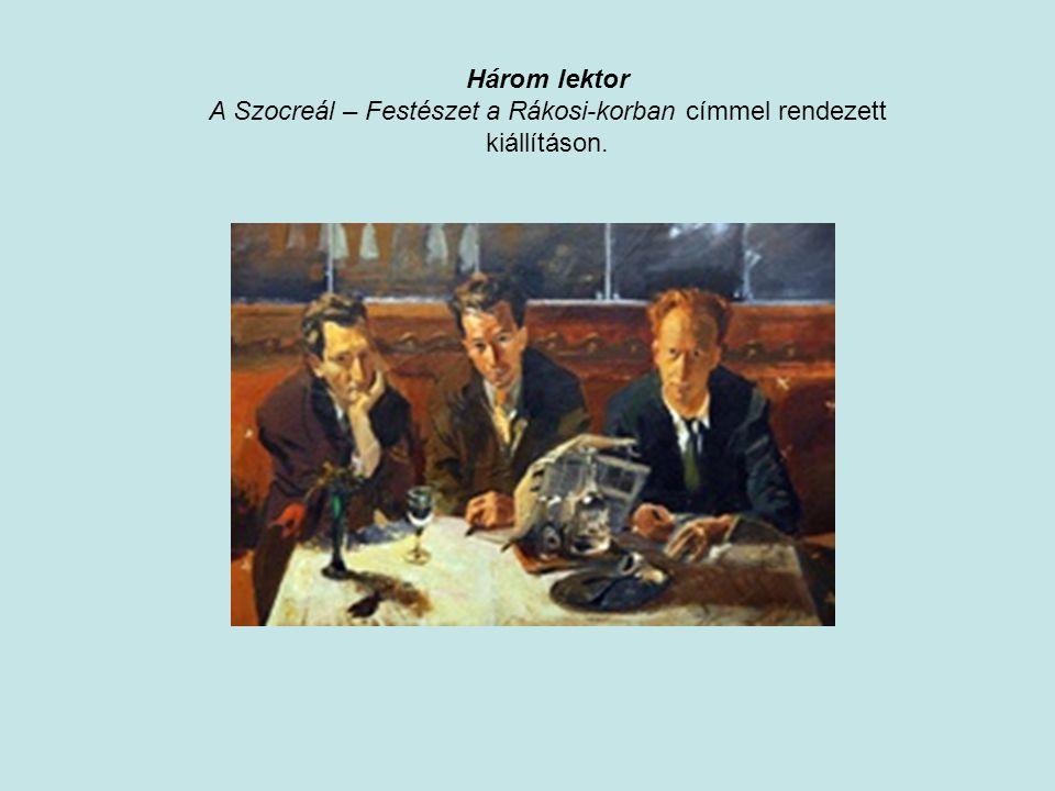 Három lektor A Szocreál – Festészet a Rákosi-korban címmel rendezett kiállításon.