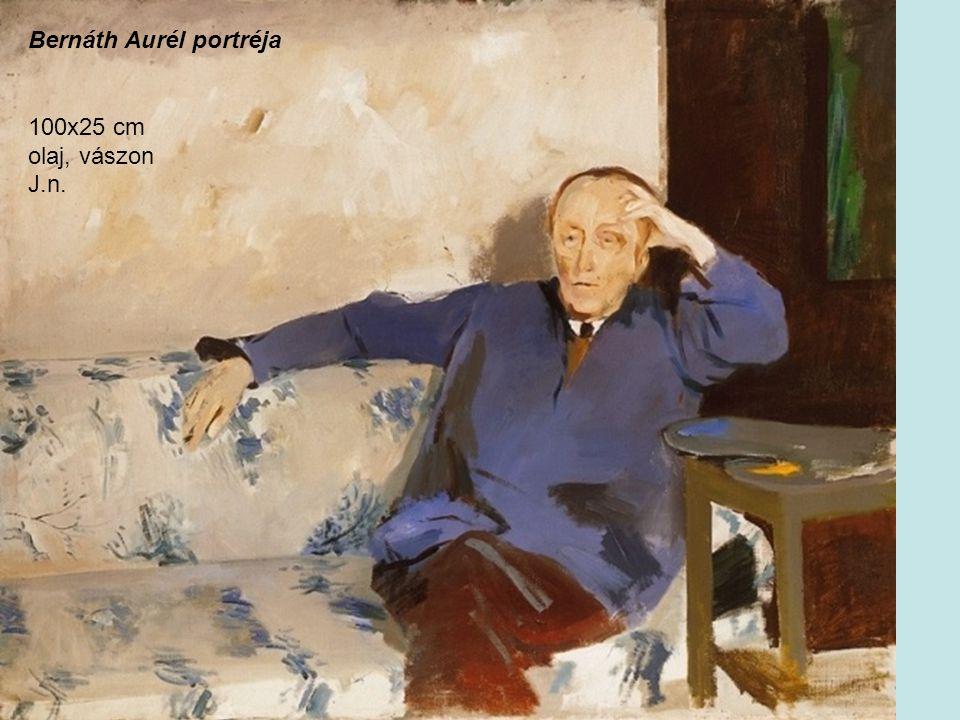 Bernáth Aurél portréja 100x25 cm olaj, vászon J.n.