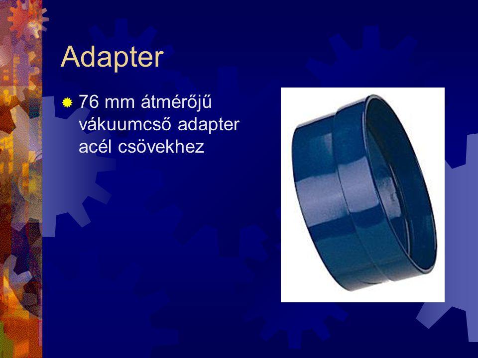 Adapter  76 mm átmérőjű vákuumcső adapter acél csövekhez