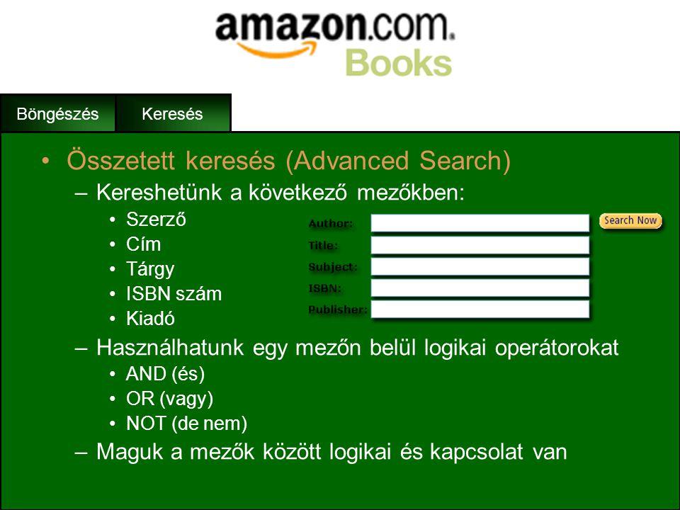 Böngészés Keresés •Az egyszerű keresés (Simple Search) –Kereshetünk a következőkben: •Minden könyv •Használt könyvek •Gyűjtemények •Akciós könyvek •Gy
