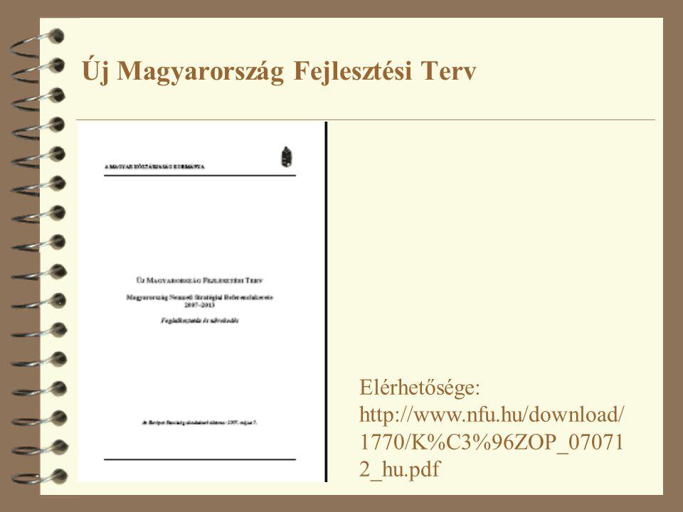 Új Magyarország Fejlesztési Terv Elérhetősége: http://www.nfu.hu/download/ 1770/K%C3%96ZOP_07071 2_hu.pdf