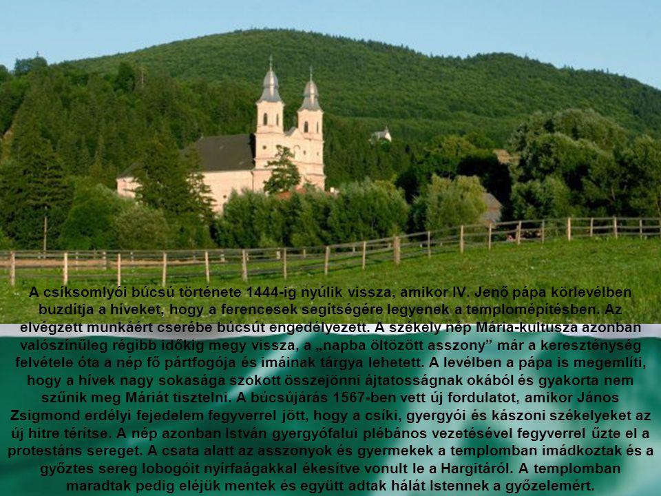 A csíksomlyói búcsú története 1444-ig nyúlik vissza, amikor IV.