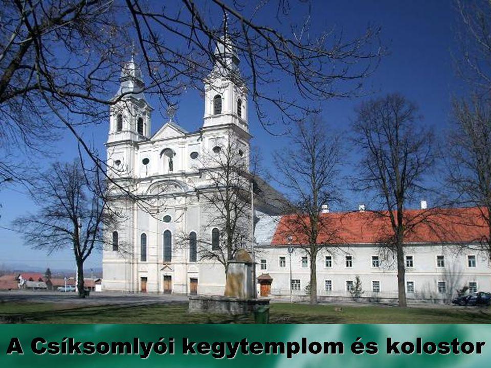 A Csíksomlyói kegytemplom és kolostor