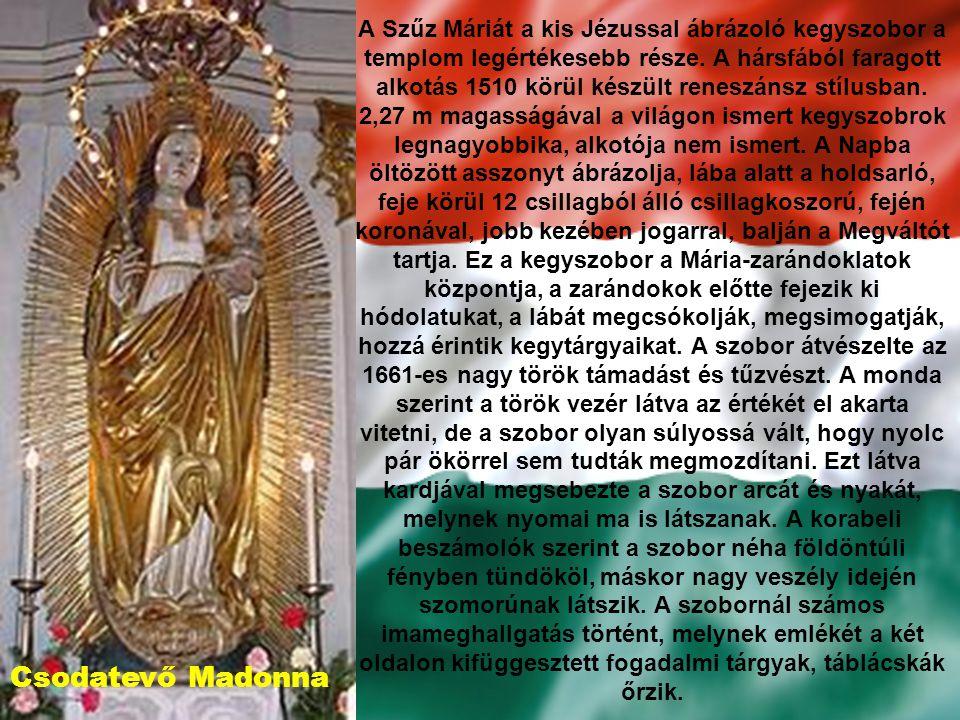 A Szűz Máriát a kis Jézussal ábrázoló kegyszobor a templom legértékesebb része.