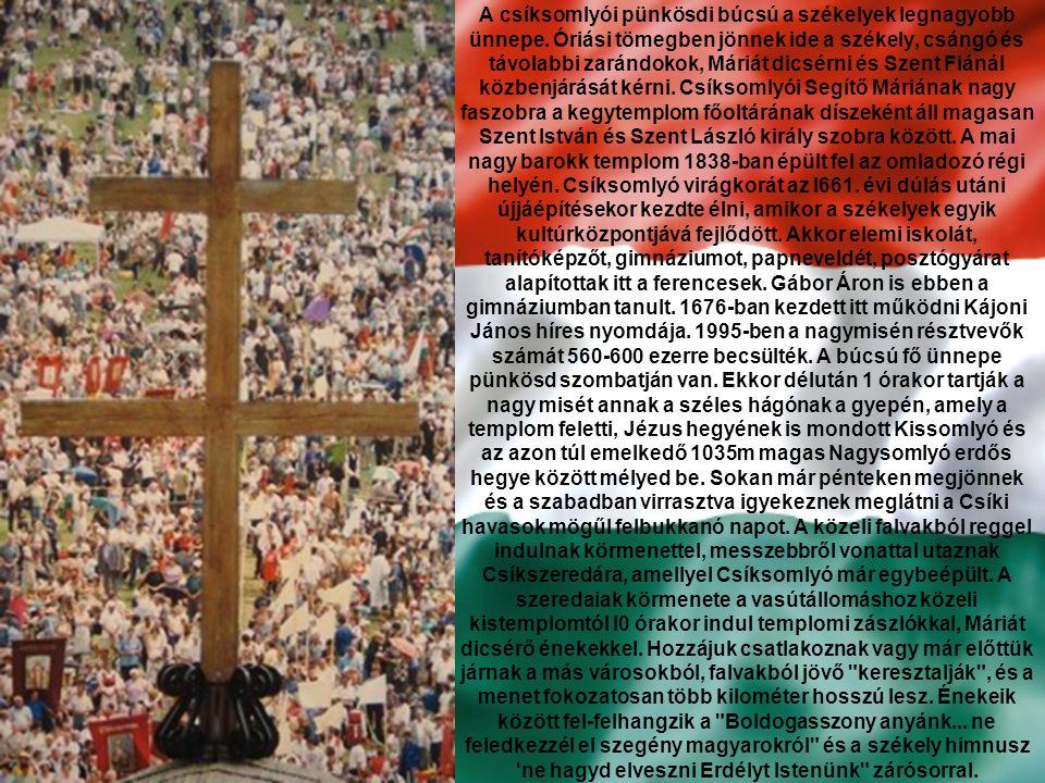 A csíksomlyói pünkösdi búcsú a székelyek legnagyobb ünnepe.