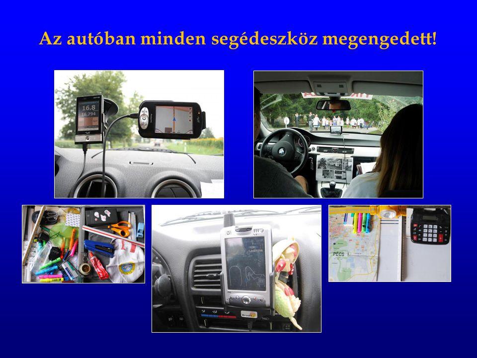 Az autóban minden segédeszköz megengedett!