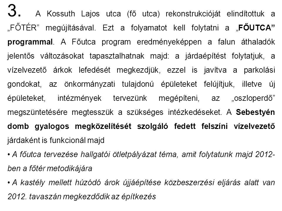 """3. A Kossuth Lajos utca (fő utca) rekonstrukcióját elindítottuk a """"FŐTÉR megújításával."""