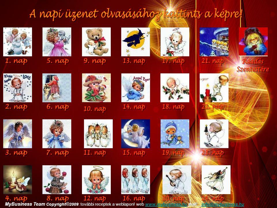 MyBusiness Team Copyright © 2009 : további receptek a weblapon! web:www.mybusiness.hu mail: info@mybusiness.hu www.mybusiness.huinfo@mybusiness.huwww.