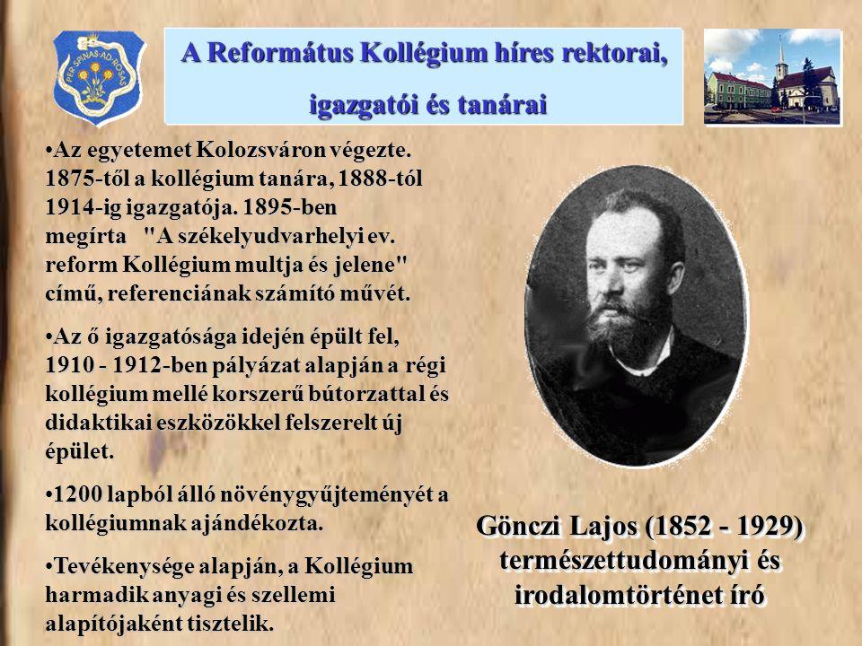 •Az egyetemet Kolozsváron végezte. 1875-től a kollégium tanára, 1888-tól 1914-ig igazgatója. 1895-ben megírta