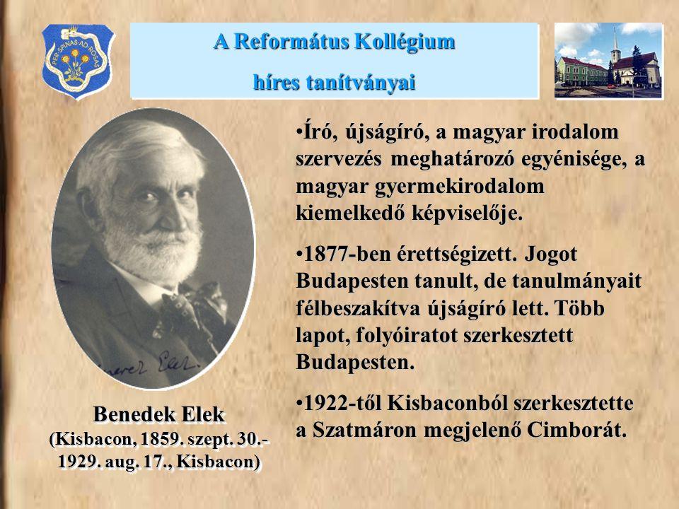 •Író, újságíró, a magyar irodalom szervezés meghatározó egyénisége, a magyar gyermekirodalom kiemelkedő képviselője. •1877-ben érettségizett. Jogot Bu