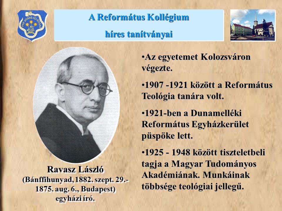 •Az egyetemet Kolozsváron végezte. •1907 -1921 között a Református Teológia tanára volt. •1921-ben a Dunamelléki Református Egyházkerület püspöke lett