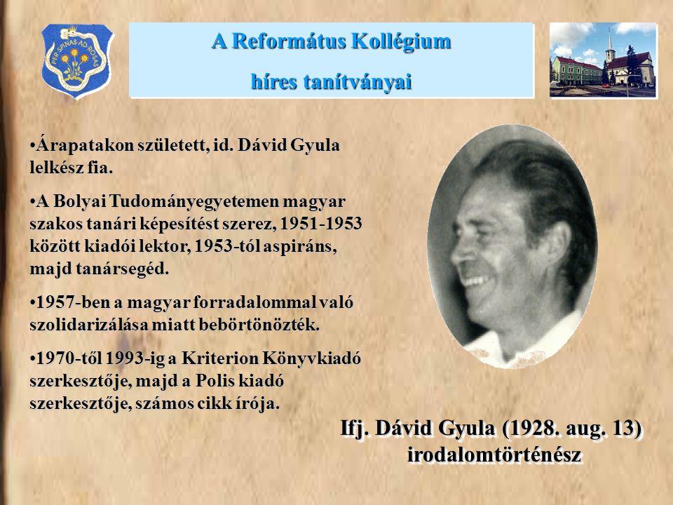•Árapatakon született, id. Dávid Gyula lelkész fia. •A Bolyai Tudományegyetemen magyar szakos tanári képesítést szerez, 1951-1953 között kiadói lektor