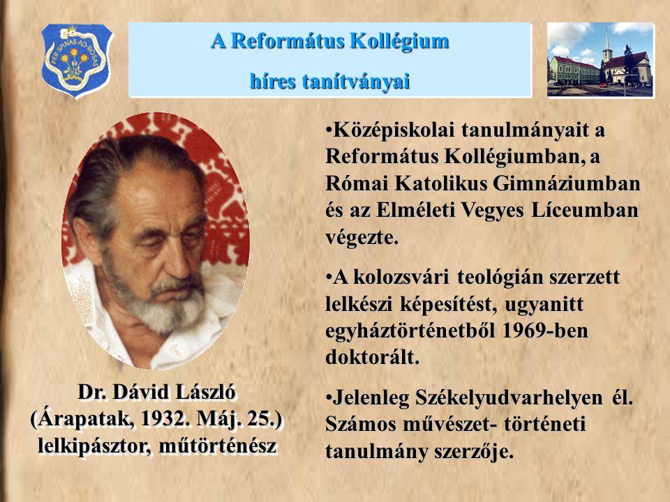 A Református Kollégium híres tanítványai A Református Kollégium híres tanítványai •Középiskolai tanulmányait a Református Kollégiumban, a Római Katoli