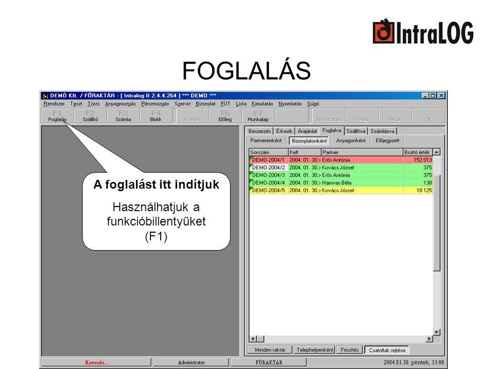 FOGLALÁS A foglalást itt indítjuk Használhatjuk a funkcióbillentyűket (F1)