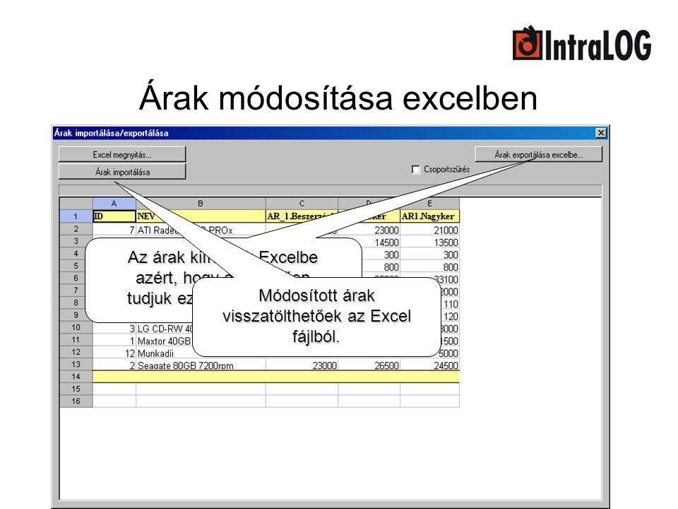 Árak módosítása excelben Az árak kiírhatók Excelbe azért, hogy egyszerűen tudjuk ezeket módosítani. Módosított árak visszatölthetőek az Excel fájlból.