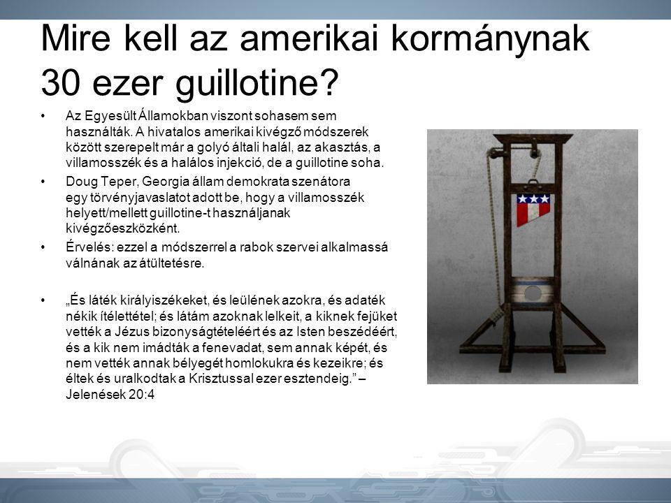 Mire kell az amerikai kormánynak 30 ezer guillotine? •Az Egyesült Államokban viszont sohasem sem használták. A hivatalos amerikai kivégző módszerek kö