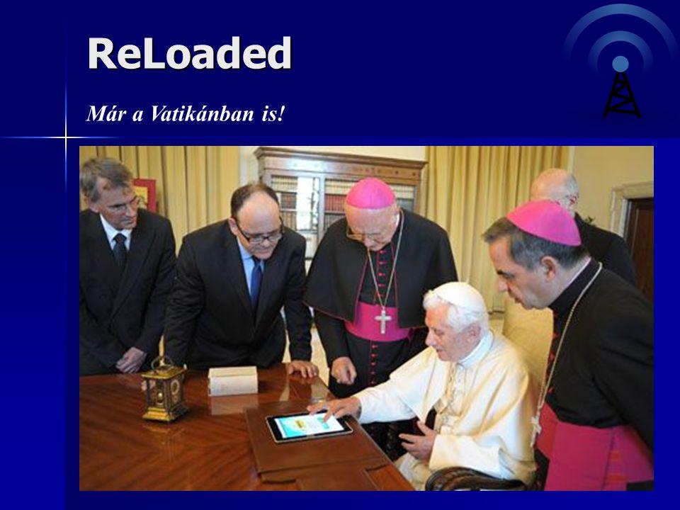 ReLoaded Már a Vatikánban is!