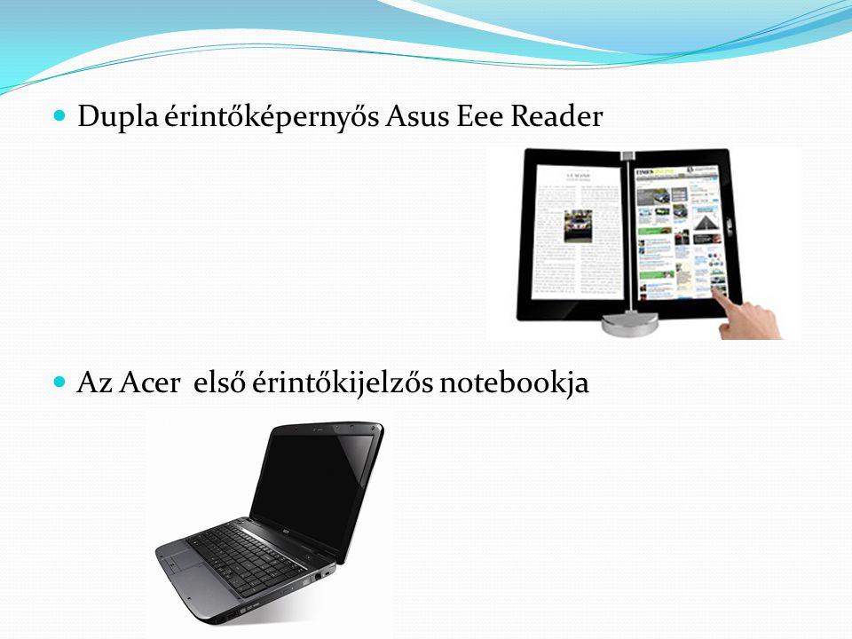  Dupla érintőképernyős Asus Eee Reader  Az Acer első érintőkijelzős notebookja