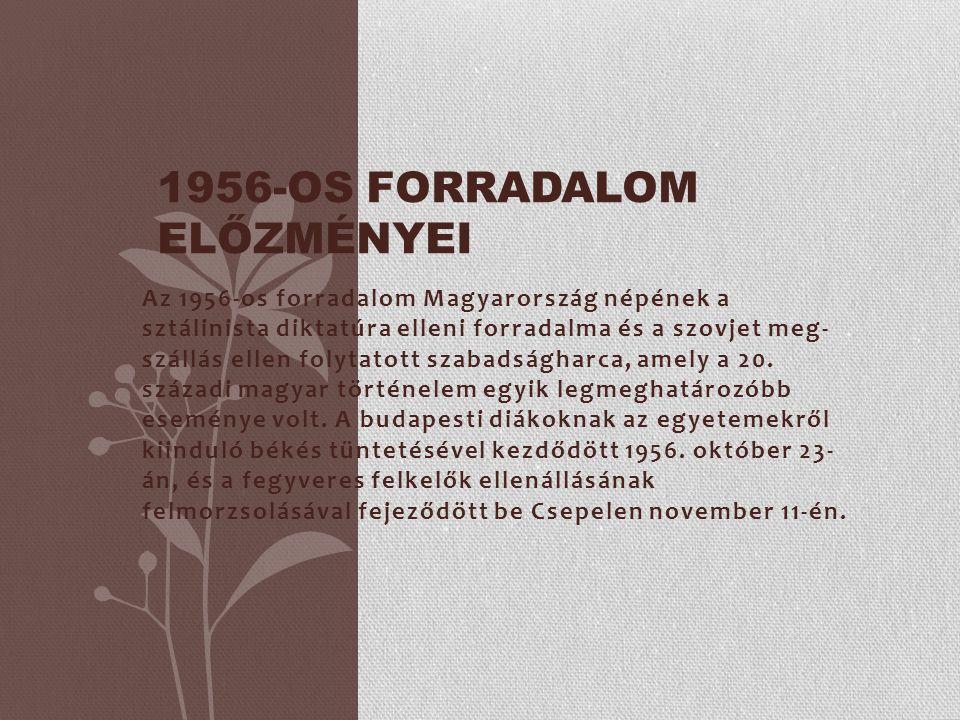 Az 1956-os forradalom Magyarország népének a sztálinista diktatúra elleni forradalma és a szovjet meg szállás ellen folytatott szabadságharca, amely