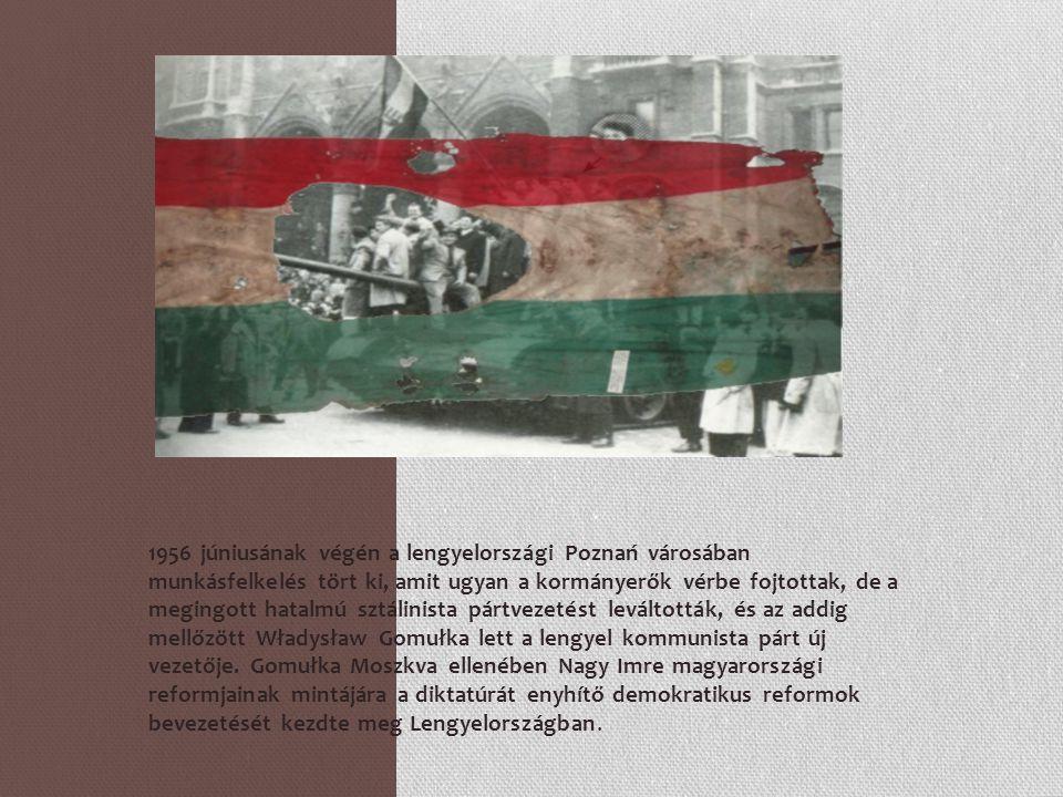 1956 júniusának végén a lengyelországi Poznań városában munkásfelkelés tört ki, amit ugyan a kormányerők vérbe fojtottak, de a megingott hatalmú sztál
