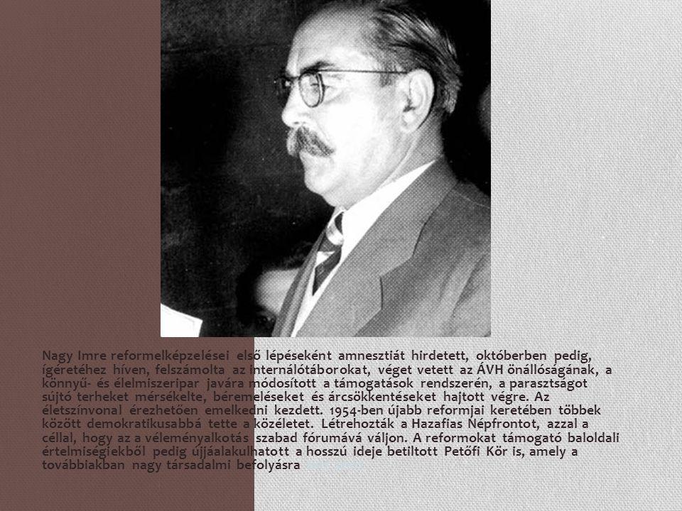 Nagy Imre reformelképzelései első lépéseként amnesztiát hirdetett, októberben pedig, ígéretéhez híven, felszámolta az internálótáborokat, véget vetett